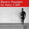 Electric President - Ten Thousand Lines for Asics - 2011