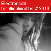 Electronicat - Till I Die for Woolworths - 2010