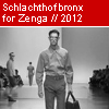 Schlachthofbronx for Zenga - 2012